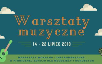 Warsztaty Muzyczne – Piwniczna Zdrój 14-22 lipca 2018 r.
